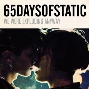 A banda 65DaysOfStatic lançará seu novo álbum We Were Exploding Anyway